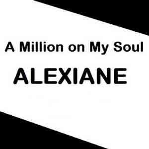 دانلود اهنگ a million on my soul از mp3 alexiane + متن و ترجمه