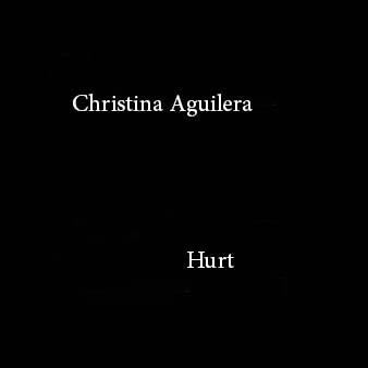 دانلود اهنگ hurt از christina aguilera با کیفیت 320 (رومي رزق)